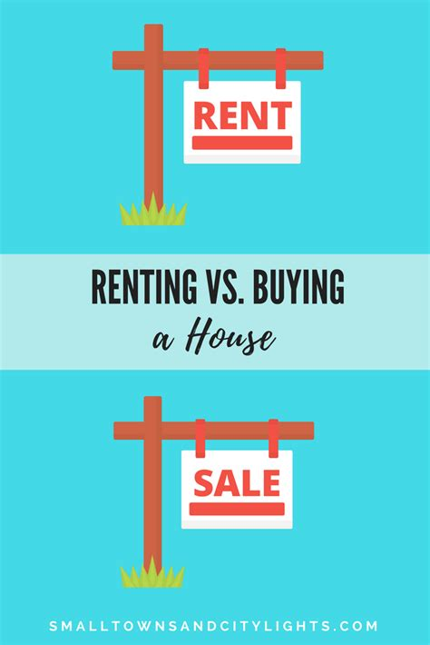 Renting A by Renting Vs Buying A House Small Towns City Lights