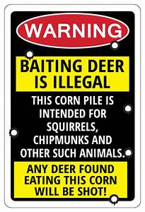 Baiting, Deer, Is, Illegal, Any, Deer, Warning, Funny, Sign, Hunting, Gift, 696538000669