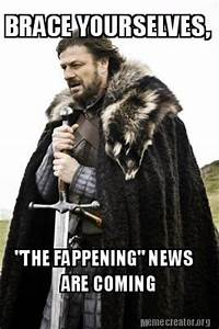 """Meme Creator - BRACE YOURSELVES, """"THE FAPPENING"""" NEWS ARE"""