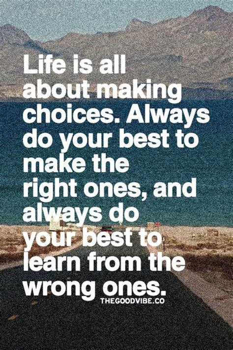 make for your best is all about choices always do your best To