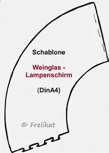 Lampenschirme Für Weingläser : frelikat vorlage weinglas lampenschirm ideen rund ums haus pinterest ~ Sanjose-hotels-ca.com Haus und Dekorationen