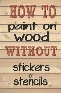 how to paint letters and words on wood without needing With stencil letters for wood signs