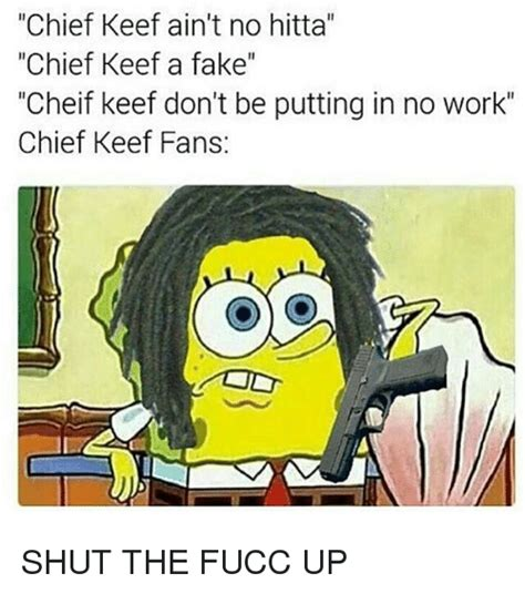 Chief Keef Memes - chief keef meme 28 images a better breed of man nutty as squirrel sh t chief keef makes