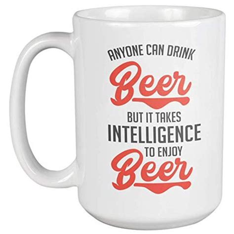 Coffee was discovered by goatherders in ethiopia circa 800 a.d. Anyone Can Drink Beer But It Takes Intelligence To Enjoy Beer. Funny Drinking Quotes Coffee ...