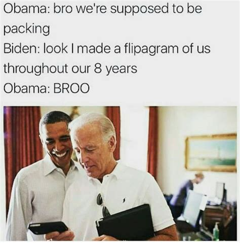 Obama Biden Memes - all the best pres obama joe biden memes floating around the internet right now a tribute