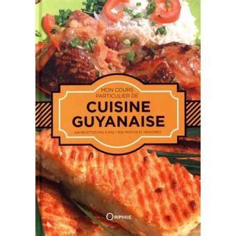 prix cours de cuisine mon cours particulier de cuisine guyanaise relié