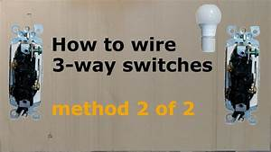 How To Wire A Three Way  3-way  Switch  Method 2