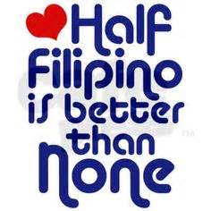Filipino Stereo... Half Filipino Quotes