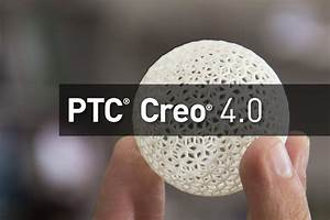Ptc Creo 4 0 Sneak Peek