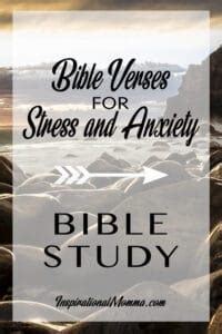 Here are some short and inspirational bible verses that will encourage and motivate you to get through the difficult times in life. Bible Verses for Stress and Anxiety - Vertical - Inspirational Momma