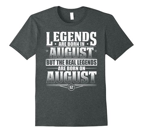 Legends Are Born On August 12 T-shirt Born In August-Vaci ...
