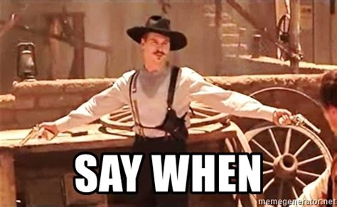 Doc Holliday Memes - say when doc holliday tombstone meme generator