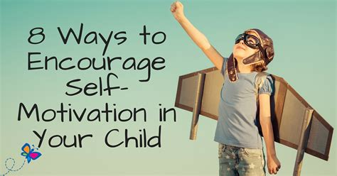 Eight Ways To Encourage Selfmotivation In Your Child