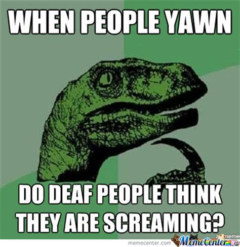 Deaf Meme - deaf memes best collection of funny deaf pictures