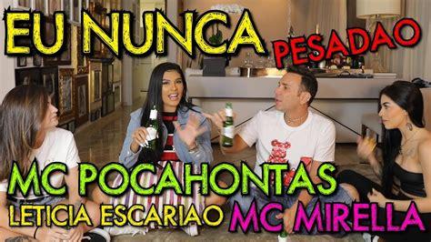 Eu Nunca Com Mc Mirella, Mc Pocahontas E Leticia EscariÃo