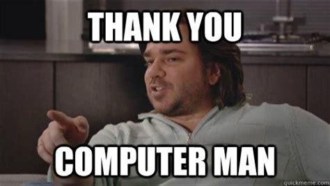 Man On Computer Meme - 30 sarcastic funny thank you memes entertainmentmesh