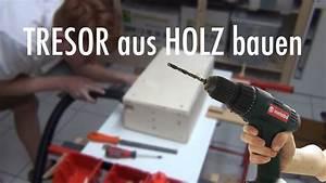 Tresor Selber Bauen : einfachen tresor aus holz bauen youtube ~ Watch28wear.com Haus und Dekorationen