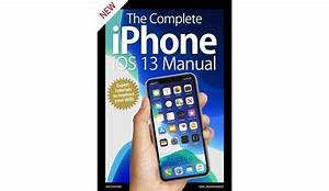 The Complete Iphone Ios 13 Manual
