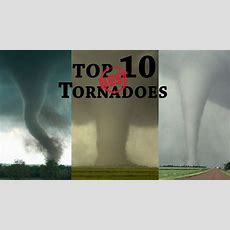 Top 10 Best Tornadoes Youtube