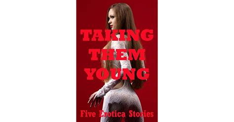 Taking Them Young Five Barely Legal Sex Erotica Stories By Sonata Sorento