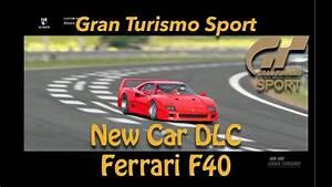 Dlc Gran Turismo Sport : gran turismo sport new dlc car 1992 ferrari f40 youtube ~ Medecine-chirurgie-esthetiques.com Avis de Voitures