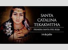 Hoy celebramos a Catalina Kateri Tekakwitha, la primera