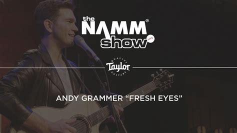 "Andy Grammer ""fresh Eyes"" Live At Namm 2017 Taylor"
