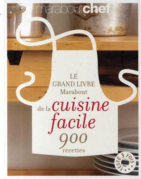 livre marabout cuisine livre le grand livre marabout de la cuisine facile