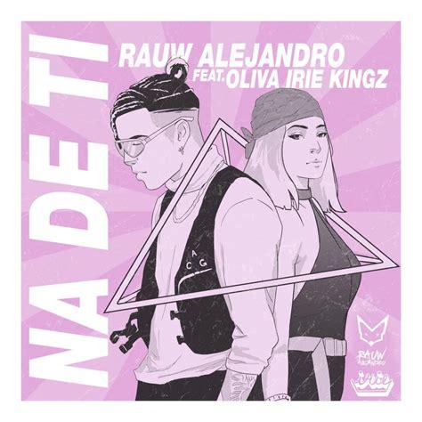 ¿quieres cantar junto con la canción de rauw alejandro pero no sabes la letra? Rauw Alejandro - Na De Ti Lyrics | Genius Lyrics