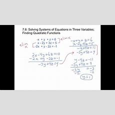 76 Solving Systems Of Linear Equations In 3 Variables; Finding Quadratic Functions Youtube