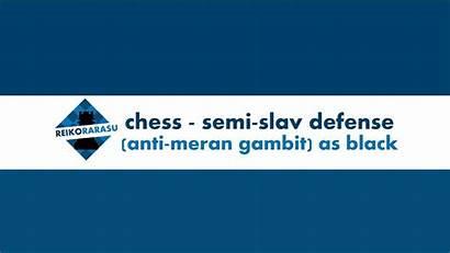 Defense Semi Chess Slav Meran Anti