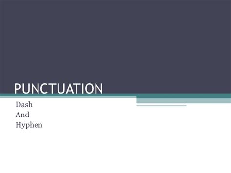 Punctuation Hyphen And Dash