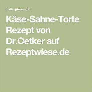 Buttercreme Dr Oetker : k se sahne torte rezept von dr oetker auf rezepte pinterest k se sahne ~ Yasmunasinghe.com Haus und Dekorationen