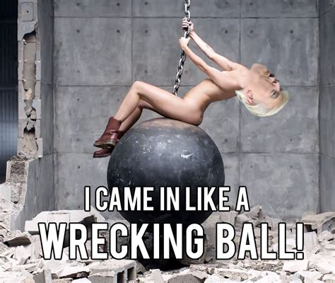 Wrecking Ball Memes - wrecking memes 28 images 17 best images about the soup on pinterest tvs joel wrecking ball