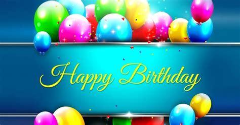 koleksi pelbagai ucapan hari lahir birthday layanlah berita terkini tips berguna