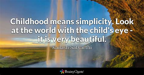 childhood means simplicity    world