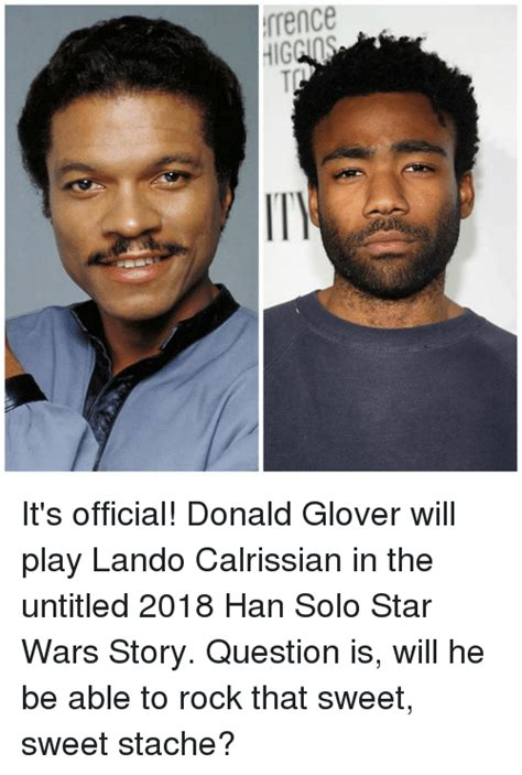 Lando Calrissian Meme - rrence hig egt it s official donald glover will play lando calrissian in the untitled 2018 han