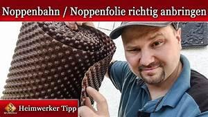 Noppenbahn Richtig Anbringen : noppenbahn noppenfolie richtig anbringen so geht 39 s youtube ~ Watch28wear.com Haus und Dekorationen