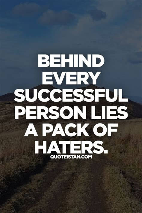 Behind every #successful person lies a pack of haters.