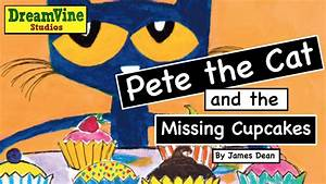 Pete the Cat and the Missing Cupcakes Read Aloud - # ...
