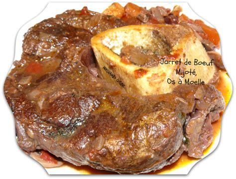 cuisiner du jarret de boeuf vertus de l os à moelle recette