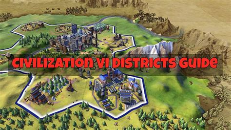 District 6 Civilization Guide