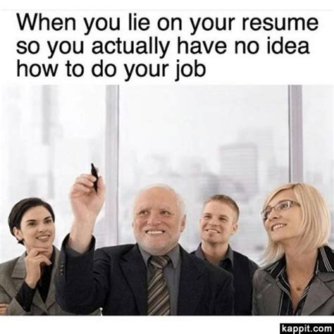 when you lie on your resume so you actually no idea