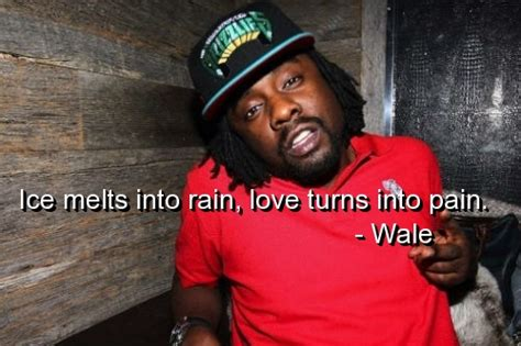 wale rapper quotes sayings deep love pain witty