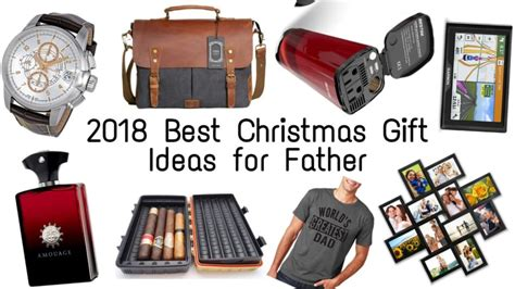 Best Christmas Gift Ideas For Father 2018
