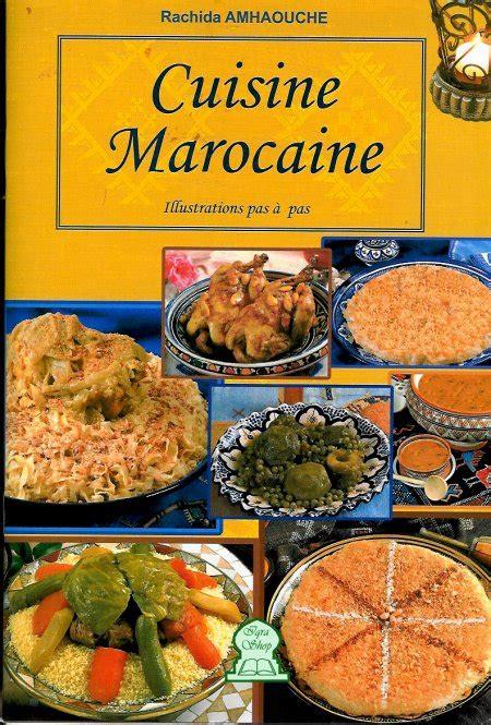 livre cuisine marocaine cuisine marocaine illustrations pas à pas rachida