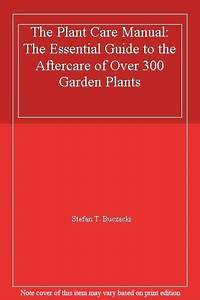 The Plant Care Manual  The Essential Guide To The