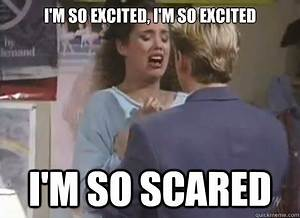 I'M SO EXCITED, I'M SO EXCITED I'M SO SCARED - jessiespano ...