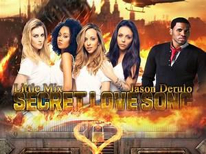Secret Love Song - Little Mix feat. Jason Derulo | Music ...