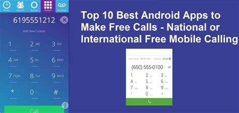 Free Calls To Mobile Phones by Top 10 Best Android Apps To Make Free Calls National Or